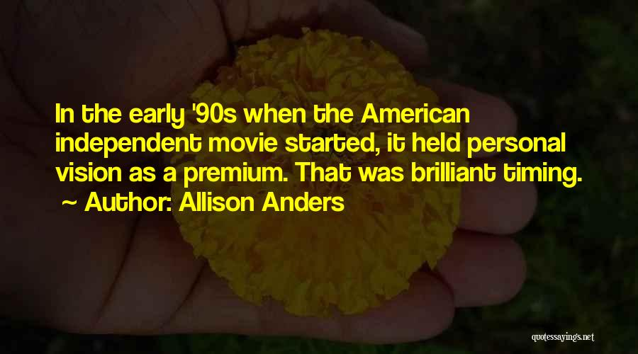 Allison Anders Quotes 861381