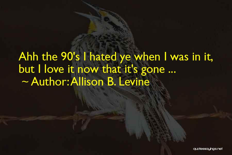 Allison B. Levine Quotes 2098304