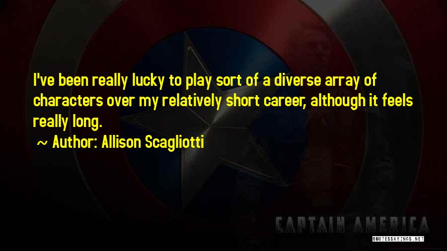 Allison Scagliotti Quotes 505837