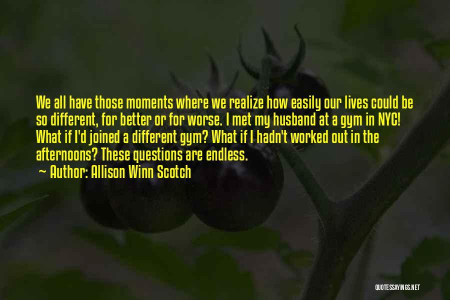 Allison Winn Scotch Quotes 113994