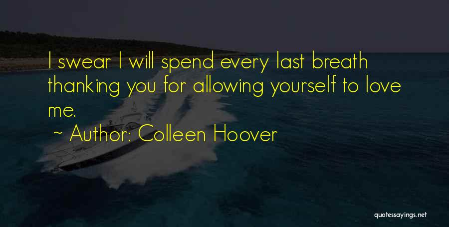Allowing Someone To Love You Quotes By Colleen Hoover