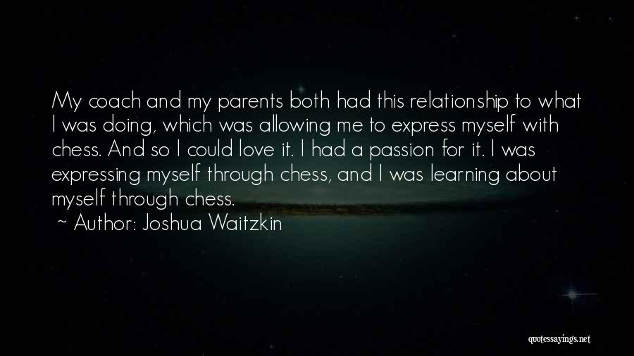 Allowing Someone To Love You Quotes By Joshua Waitzkin