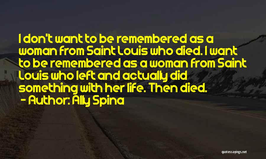 Ally Spina Quotes 1907356