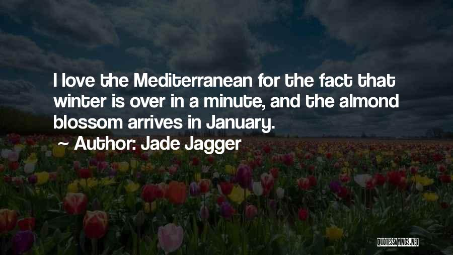 Almond Blossom Quotes By Jade Jagger