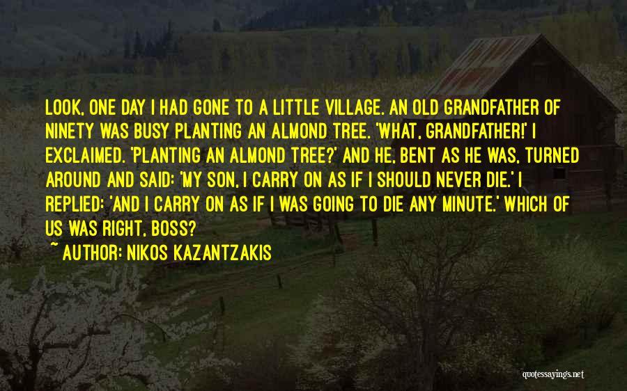 Almond Tree Quotes By Nikos Kazantzakis