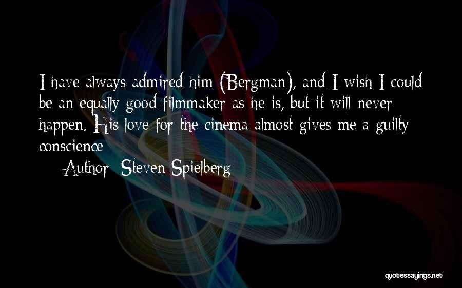 Almost Giving Up Love Quotes By Steven Spielberg