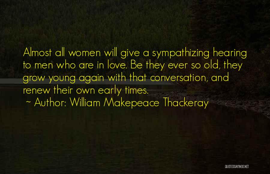 Almost Giving Up Love Quotes By William Makepeace Thackeray