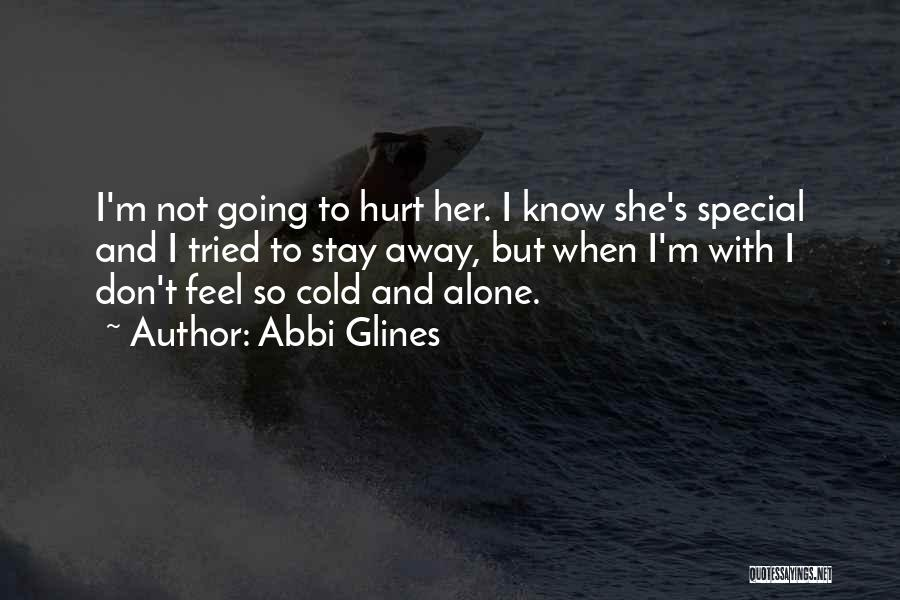 Alone And Hurt Quotes By Abbi Glines