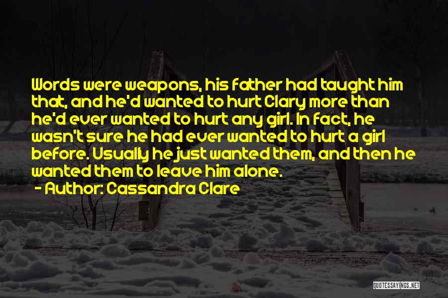 Alone And Hurt Quotes By Cassandra Clare