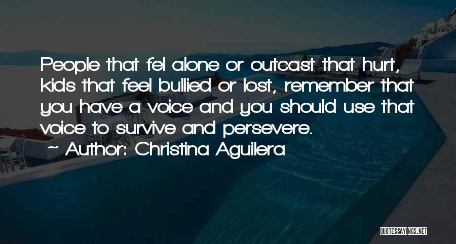 Alone And Hurt Quotes By Christina Aguilera