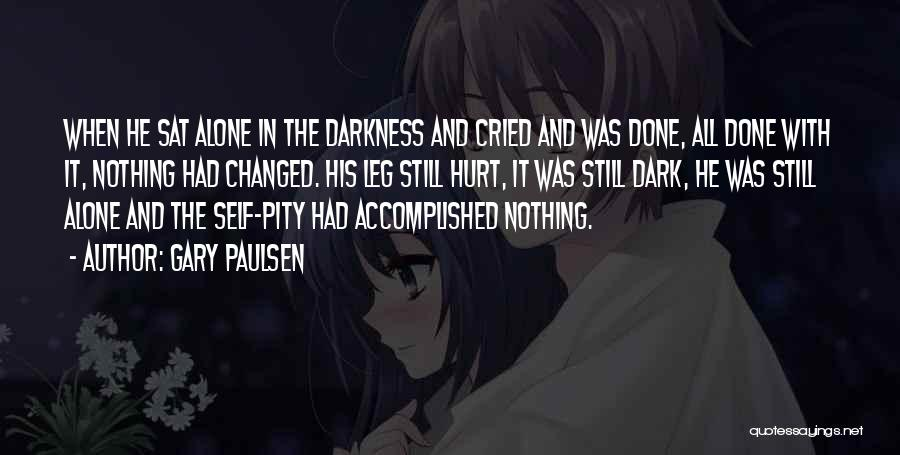 Alone And Hurt Quotes By Gary Paulsen