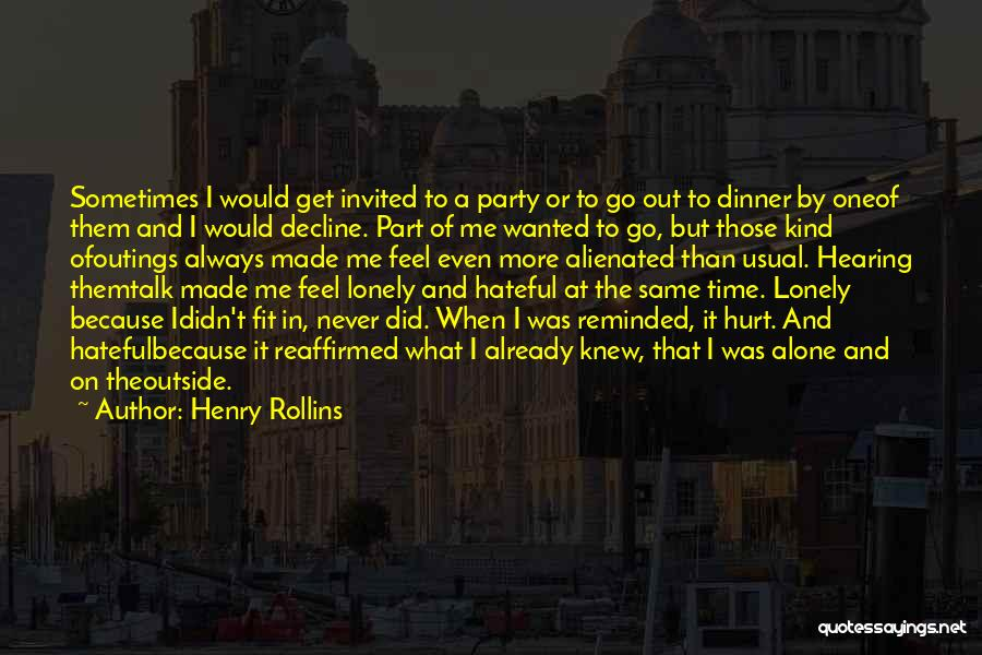 Alone And Hurt Quotes By Henry Rollins