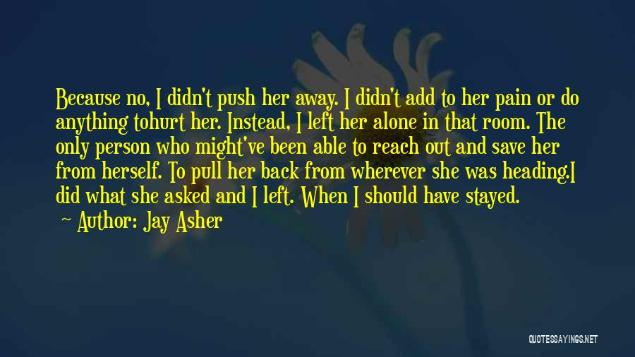 Alone And Hurt Quotes By Jay Asher
