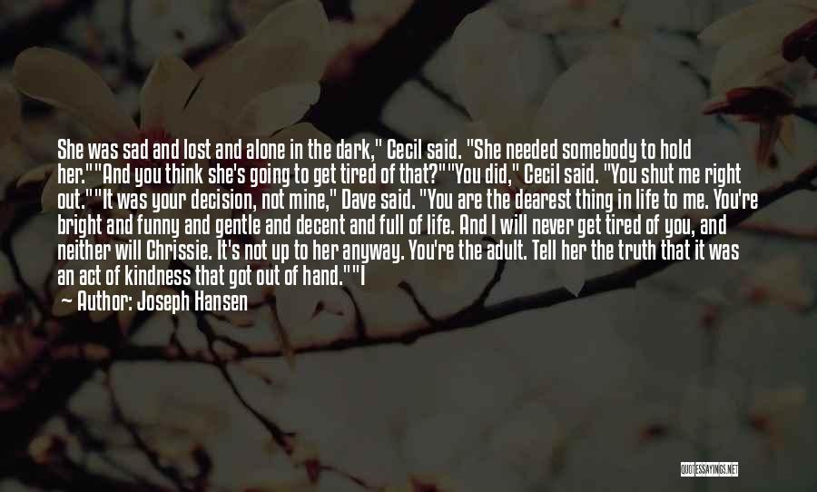 Alone And Hurt Quotes By Joseph Hansen