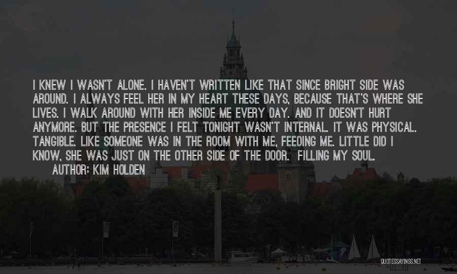 Alone And Hurt Quotes By Kim Holden