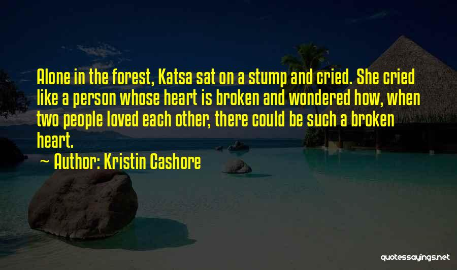 Alone And Hurt Quotes By Kristin Cashore