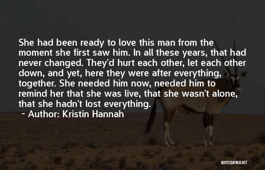 Alone And Hurt Quotes By Kristin Hannah