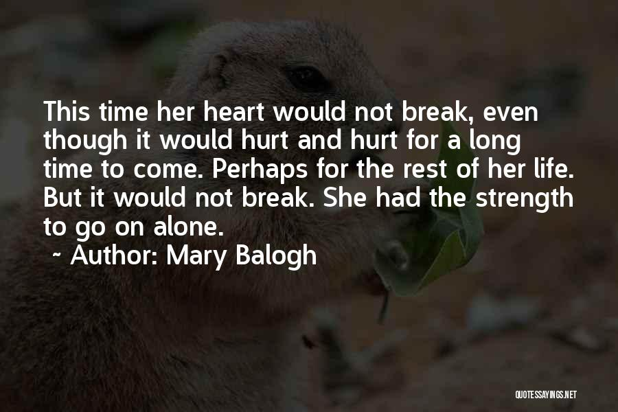 Alone And Hurt Quotes By Mary Balogh