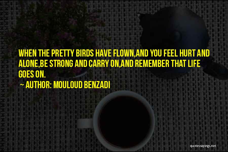 Alone And Hurt Quotes By Mouloud Benzadi