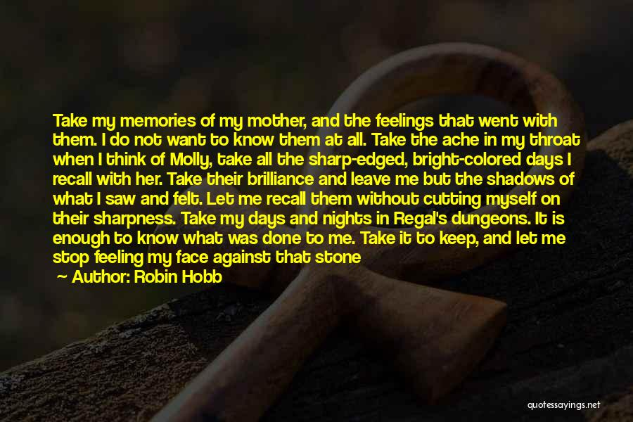 Alone And Hurt Quotes By Robin Hobb