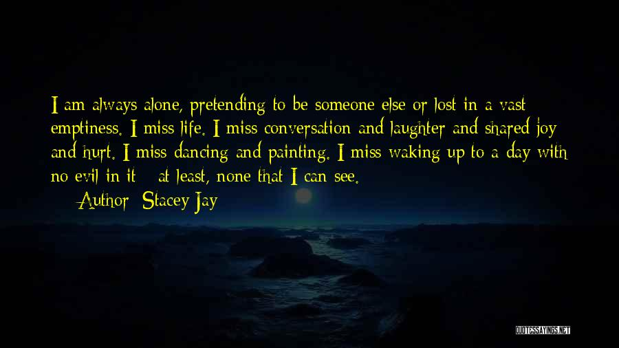 Alone And Hurt Quotes By Stacey Jay