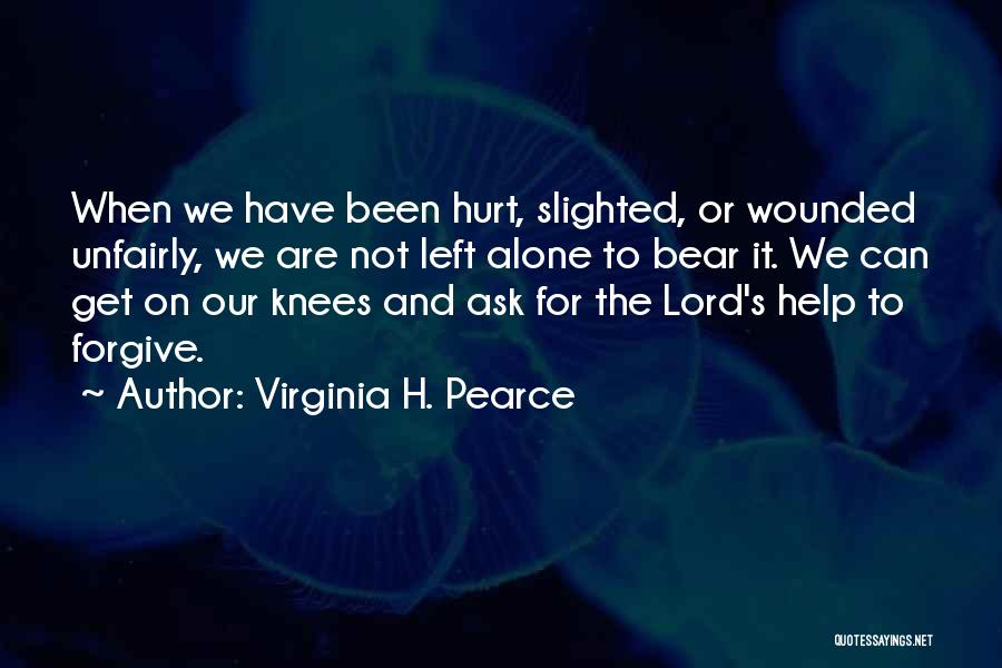 Alone And Hurt Quotes By Virginia H. Pearce