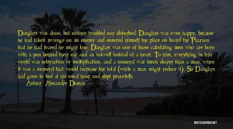 Alone Happy Quotes By Alexandre Dumas