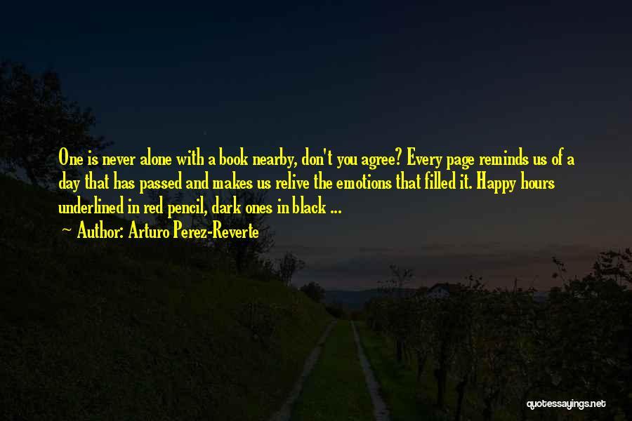 Alone Happy Quotes By Arturo Perez-Reverte
