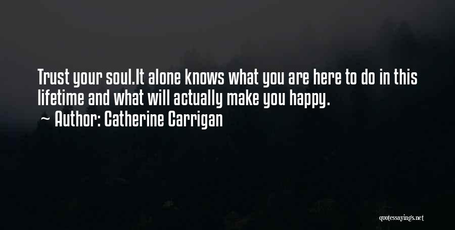 Alone Happy Quotes By Catherine Carrigan