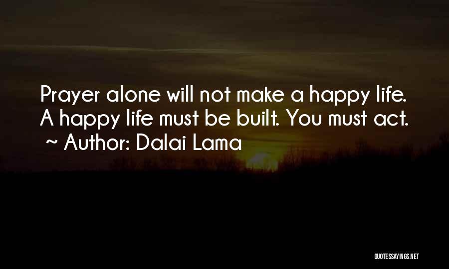 Alone Happy Quotes By Dalai Lama