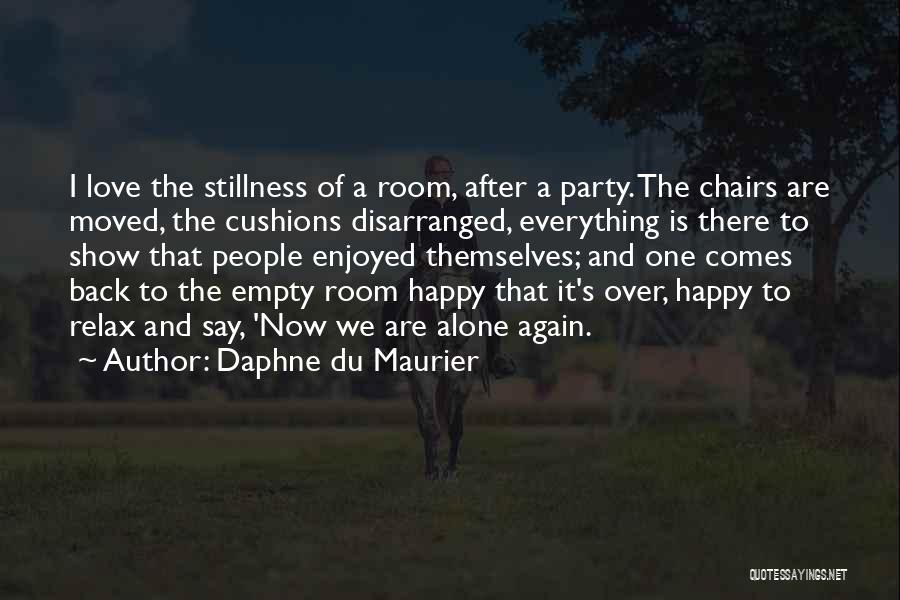 Alone Happy Quotes By Daphne Du Maurier