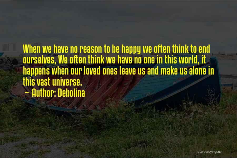 Alone Happy Quotes By Debolina