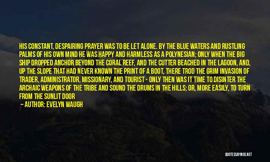 Alone Happy Quotes By Evelyn Waugh