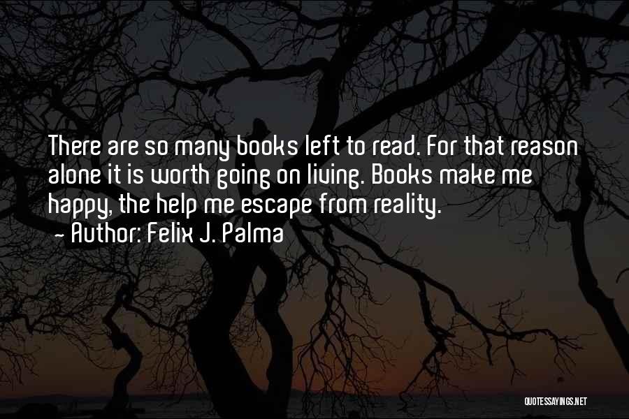 Alone Happy Quotes By Felix J. Palma