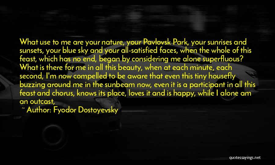Alone Happy Quotes By Fyodor Dostoyevsky