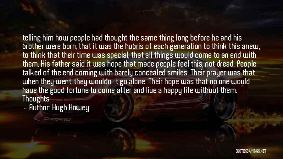 Alone Happy Quotes By Hugh Howey