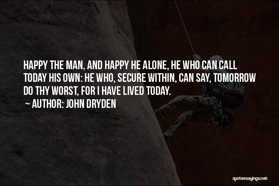 Alone Happy Quotes By John Dryden