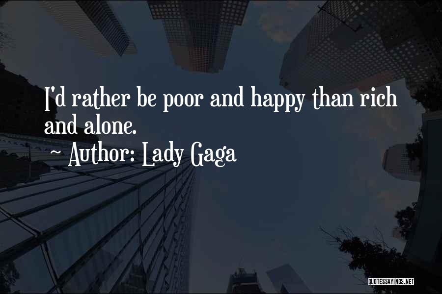 Alone Happy Quotes By Lady Gaga