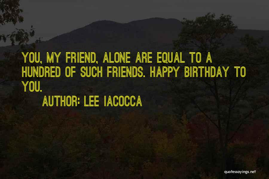 Alone Happy Quotes By Lee Iacocca