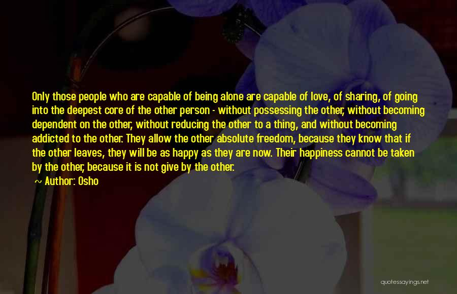 Alone Happy Quotes By Osho