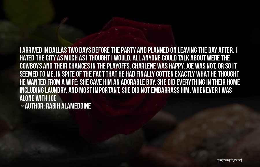Alone Happy Quotes By Rabih Alameddine