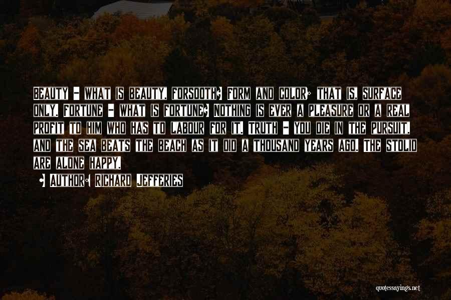 Alone Happy Quotes By Richard Jefferies