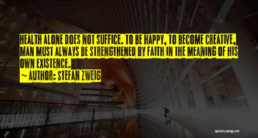 Alone Happy Quotes By Stefan Zweig