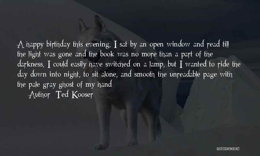 Alone Happy Quotes By Ted Kooser