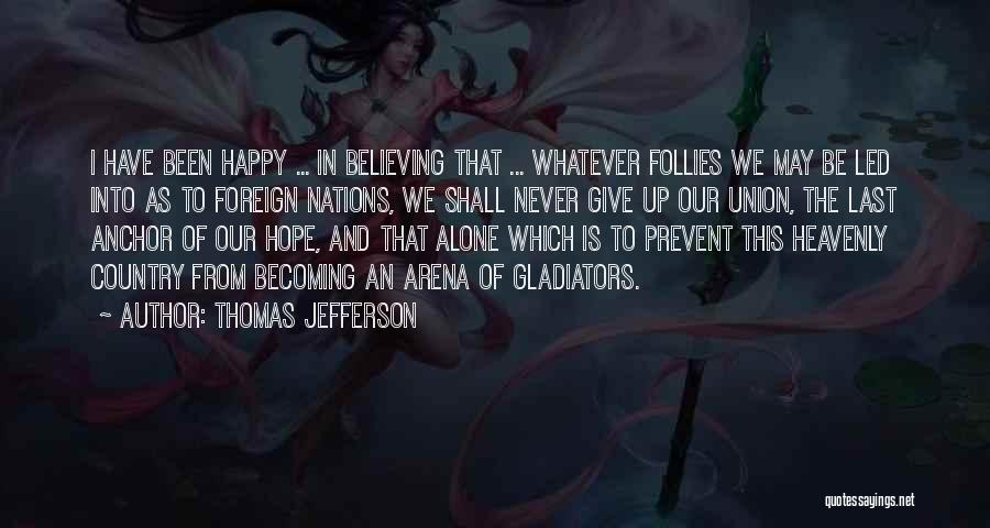 Alone Happy Quotes By Thomas Jefferson