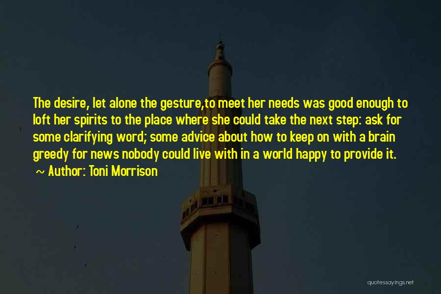 Alone Happy Quotes By Toni Morrison