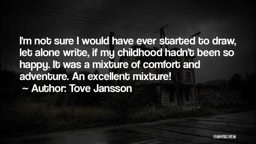 Alone Happy Quotes By Tove Jansson