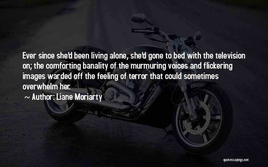 Alone Images And Quotes By Liane Moriarty