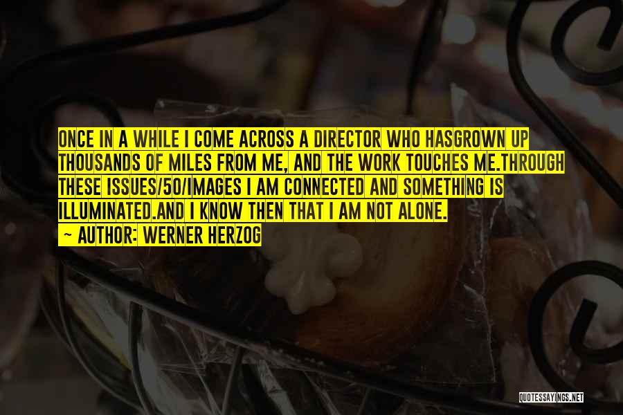 Alone Images And Quotes By Werner Herzog