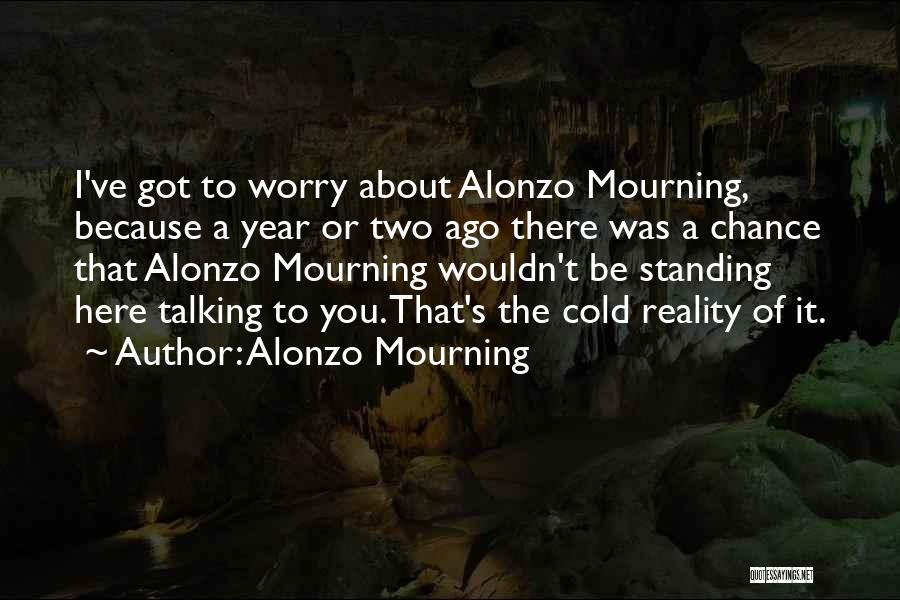 Alonzo Mourning Quotes 1659172